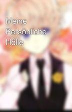 Meine Persönliche Hölle by ShuuSa