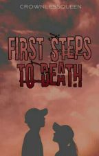 First Steps To Death  by heretohear