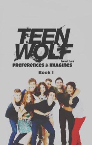 Teen Wolf Preferences & Imagines