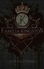 Família Kingston - Livro I  by OliveiraServoBookS