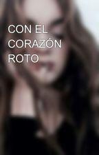 CON EL CORAZÓN ROTO by Waafles