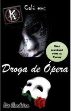 CALÚ EM: DROGA DE ÓPERA [COMPLETO] - Uma aventura com os Karas by KCodigoVermelho