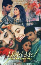 Hold Me Forever !! ( SwaSan Story ) #TGA by AngelGoldieReal