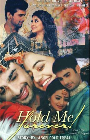 Hold Me Forever !! ( SwaSan Story ) by AngelGoldieReal