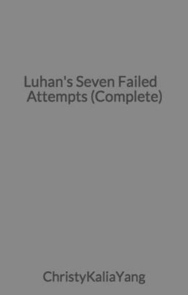 Luhan's Seven Failed Attempts (Complete)