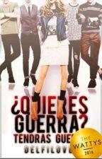 ONE-SHOT DE ¿QUIERES GUERRA? TENDRÁS GUERRA by ariaanna01