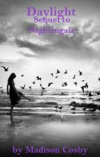 Daylight (Sequel to Nightingale) by AmericanWriter9
