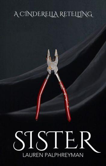 SISTER [A Cinderella Retelling]