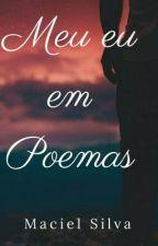 Meu eu em Poemas by Maciel_Silva