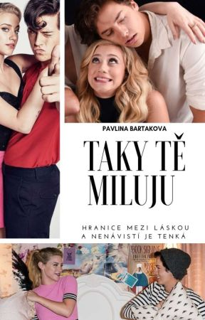TAKY TĚ MILUJU  by PavlinaBartakova