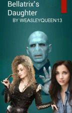 Bellatrix's Daughter (COMPLETED) by Weasleyqueen13