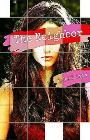 The Neighbor (Soon To Be Deleted) by Carolina_kat