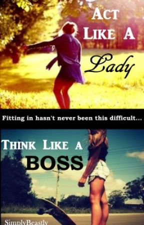 Act like a LADY, Think like a BOSS by SimplyBeastly