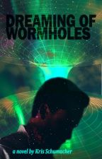 Dreaming of Wormholes by Kschumacher