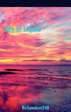 City of Legend by Lunalove248