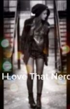 I Love That Nerd by Love_Murani