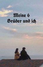 Meine 6 Brüder und ich |✔️ (ABGESCHLOSSEN) by good_sadness