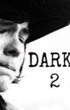DARK 2 // Carl Grimes fanfic // by criesirwin