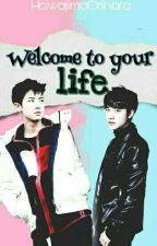 Welcome To Your Life [ChanSoo] by HeiwajimaOrihara