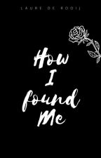 How I found me by ABadFairytale