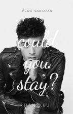 Could You Stay? | • Z.J.M • [ VALMIS ] by jjanskuu