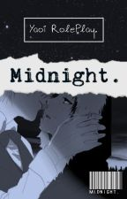 M I D N I G H T  . 『Yaoi RolePlay』 by Gloomy_Boy