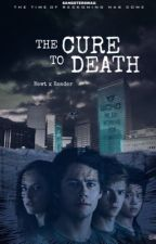 The Cure to Death ➸ Newt x Reader by sangsterswag