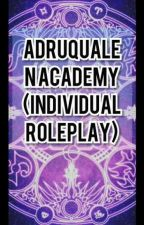 Adruqualen-Academy (Individual Roleplay) by Kxng_Lucxfer