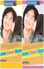 Home Sweet Home [Book 1 & 2 PUBLISHED] by ShuperShimmer