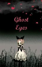 Ghost Eyes by Crowillow