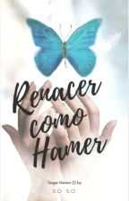 Renacer como Hamer by Sovigibook