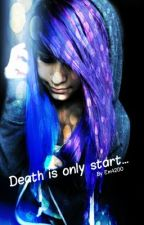 Death is only start by Em4200