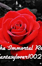 The Immortal Rose Book 1: Thorns by fantasylover1002