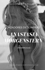 Cazadores De Sombras: Anastasia Morgenstern  by AnneDominguez26