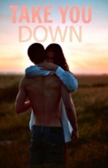 Take You Down  by xxLastSummerxx