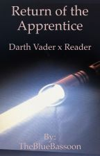 Return of the Apprentice (Darth Vader x Reader) by TheBlueBassoon