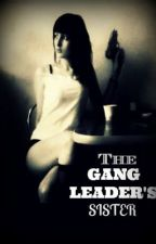 The Gang Leader's Sister by CreativeDelinquents