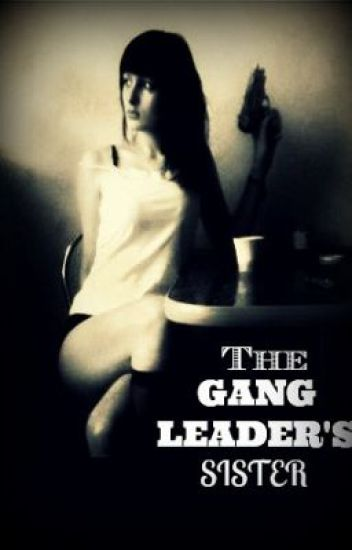 The Gang Leader's Sister