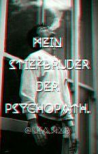 Mein Stiefbruder der Psychopath. by LeaWxb