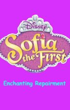 Sofia the First: Enchanting Repairment by DaisyMontano