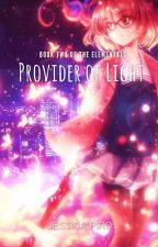 Provider of Light (Book Two of the Elementals) by xDRAG0N0VAx