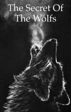 The Secret of the Wolfs by Idecidemyownfate