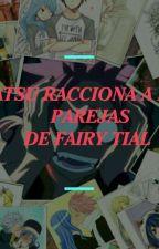 NATSU RACCIONA A LAS PAREJAS DE FAIRY TAIL by mari2379