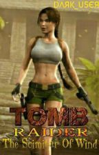 Lara Croft Tomb Raider: The Scimitar Of Wind by d4rkuser
