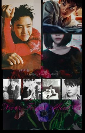 Never Forget About Us (EXO FANFICTION) by GalaxysTwelveStars