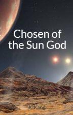 Chosen of the Sun God by JCKang