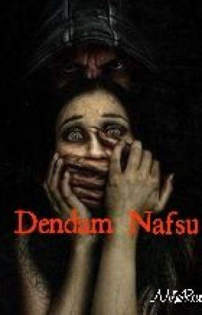 DENDAM NAFSU-VERSION BARU🔞🔞🔞 - 6:Nikmat Khayalan - Wattpad