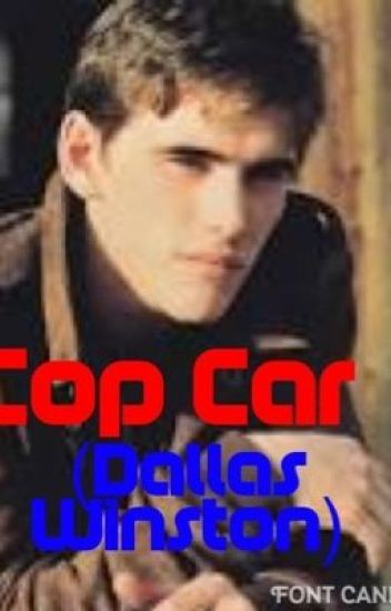 Cop Car(Dallas Winston fanfic)