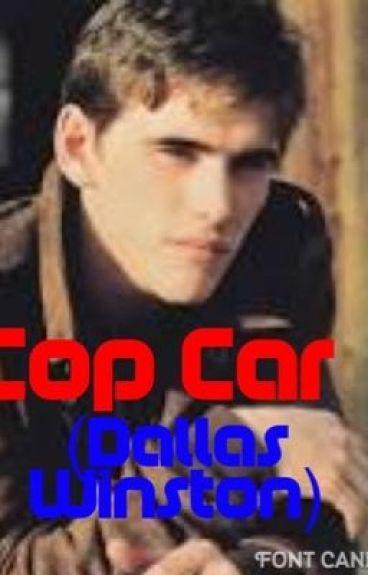 Cop Car(Dallas Winston fanfic)