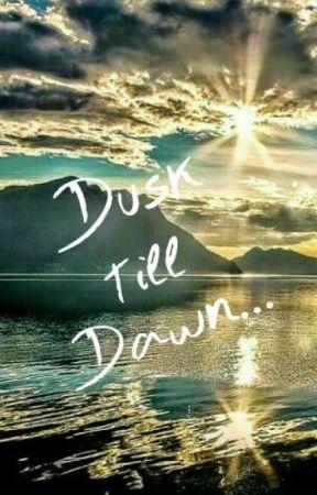 Dusk till dawn...  by Tasmiya_420